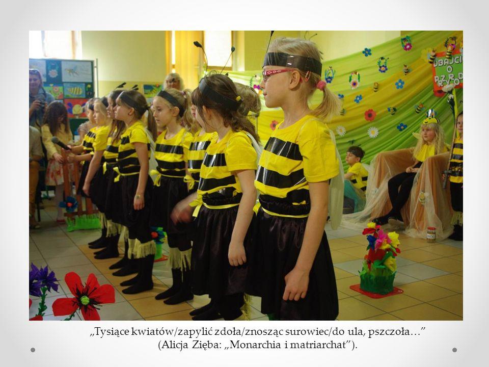 """""""Tysiące kwiatów/zapylić zdoła/znosząc surowiec/do ula, pszczoła…"""