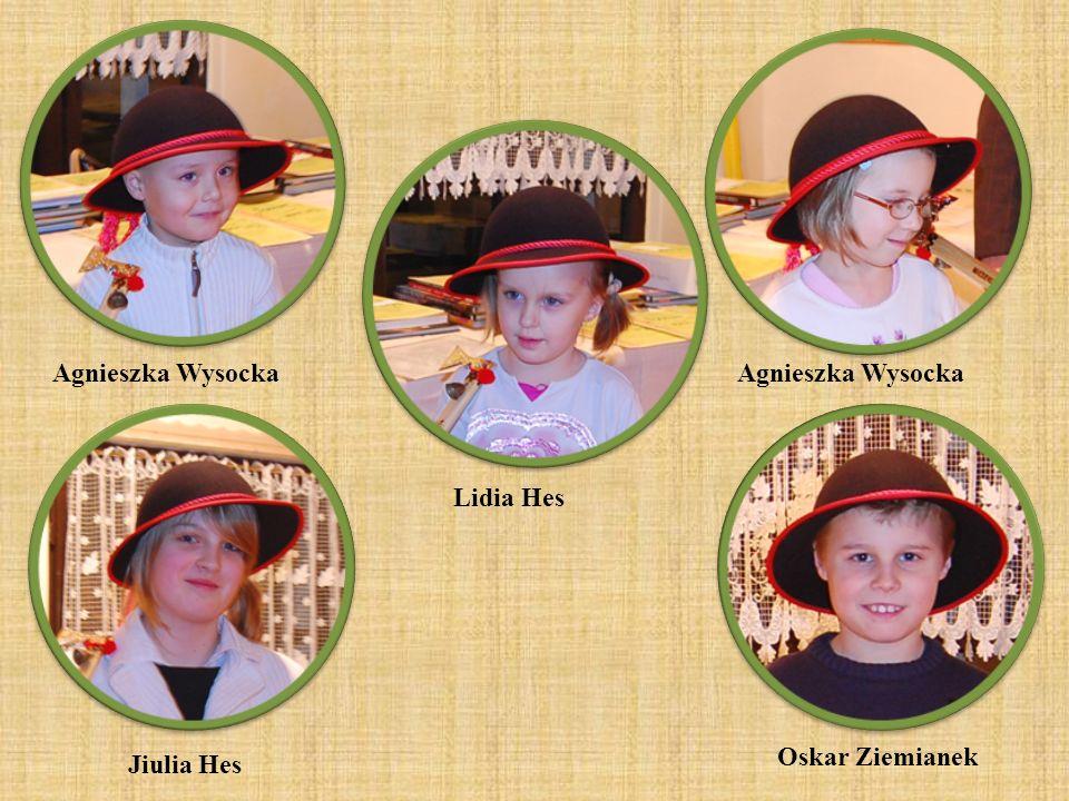 Agnieszka Wysocka Agnieszka Wysocka Lidia Hes Oskar Ziemianek Jiulia Hes