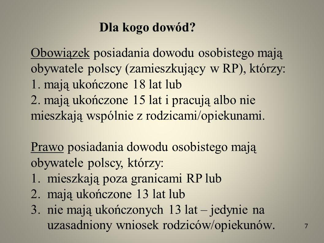 Prawo posiadania dowodu osobistego mają obywatele polscy, którzy:
