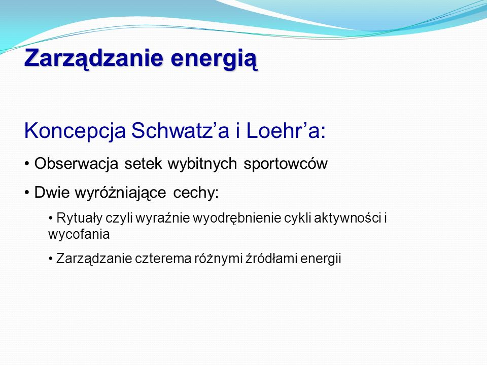 Zarządzanie energią Koncepcja Schwatz'a i Loehr'a: