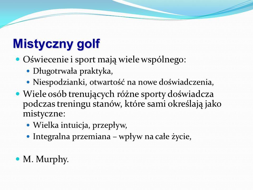 Mistyczny golf Oświecenie i sport mają wiele wspólnego: