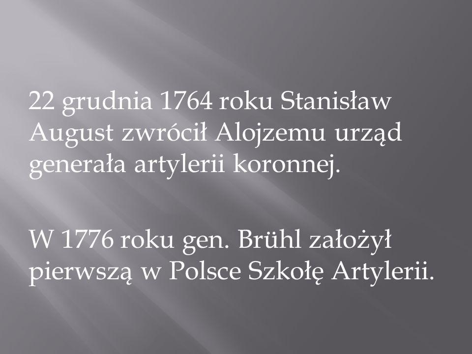 22 grudnia 1764 roku Stanisław August zwrócił Alojzemu urząd generała artylerii koronnej.