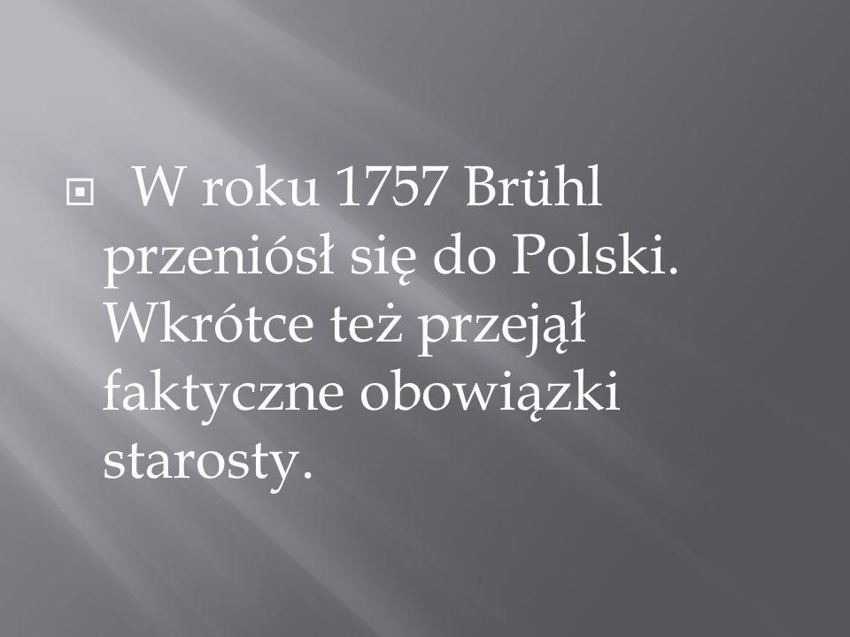 W roku 1757 Brühl przeniósł się do Polski