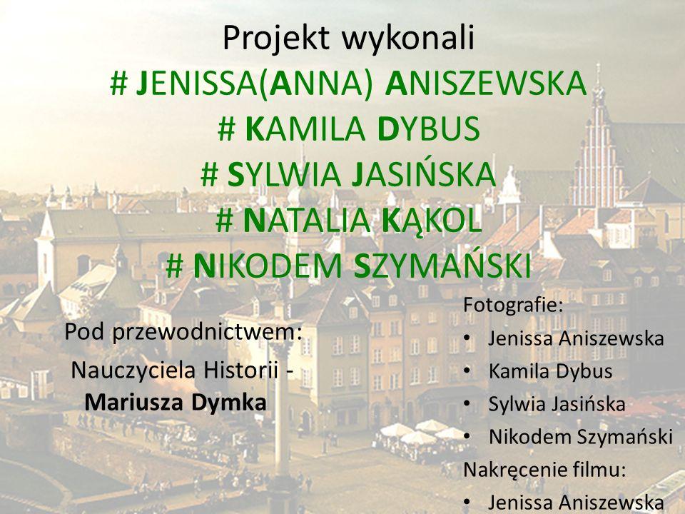 Fotografie: Jenissa Aniszewska. Kamila Dybus. Sylwia Jasińska. Nikodem Szymański. Nakręcenie filmu: