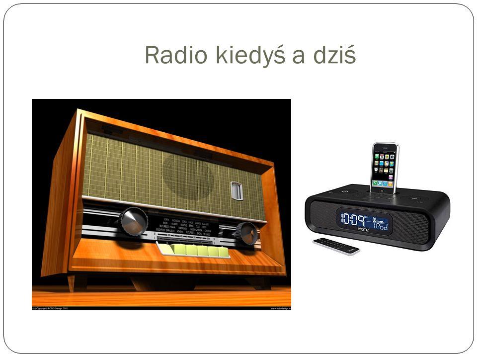 Radio kiedyś a dziś