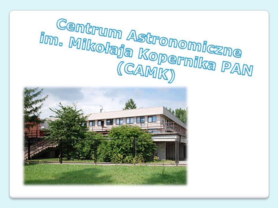 Centrum Astronomiczne im. Mikołaja Kopernika PAN