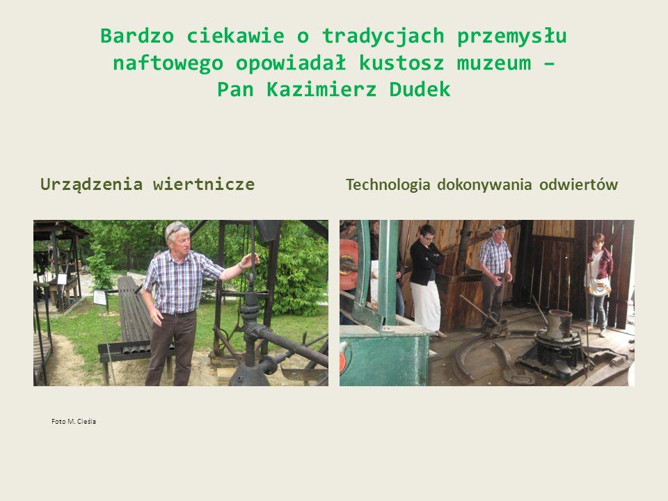Bardzo ciekawie o tradycjach przemysłu naftowego opowiadał kustosz muzeum – Pan Kazimierz Dudek