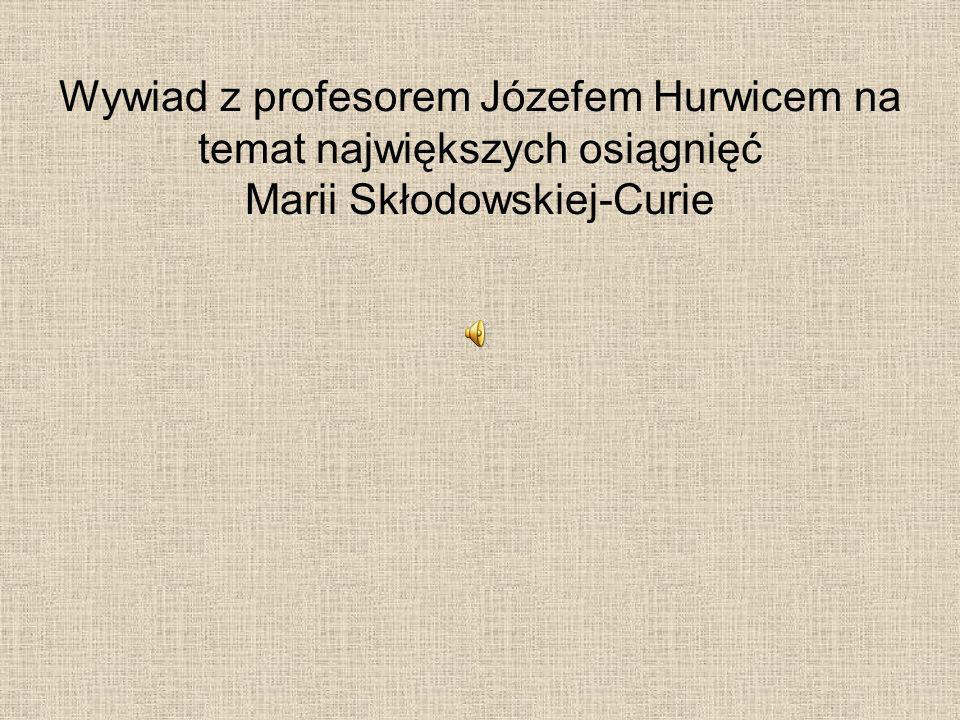 Wywiad z profesorem Józefem Hurwicem na temat największych osiągnięć