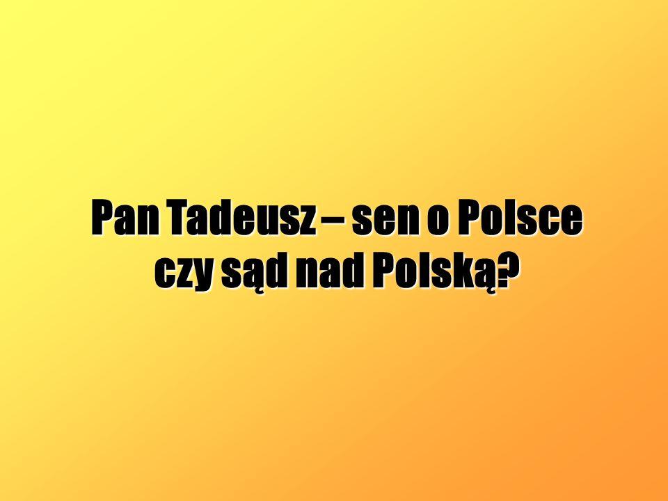 Pan Tadeusz – sen o Polsce czy sąd nad Polską