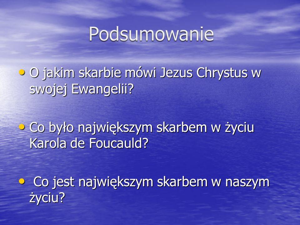 Podsumowanie O jakim skarbie mówi Jezus Chrystus w swojej Ewangelii