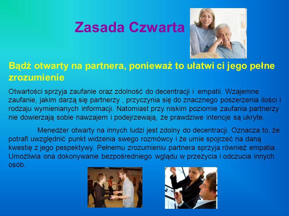 Zasada Czwarta Bądź otwarty na partnera, ponieważ to ułatwi ci jego pełne zrozumienie.
