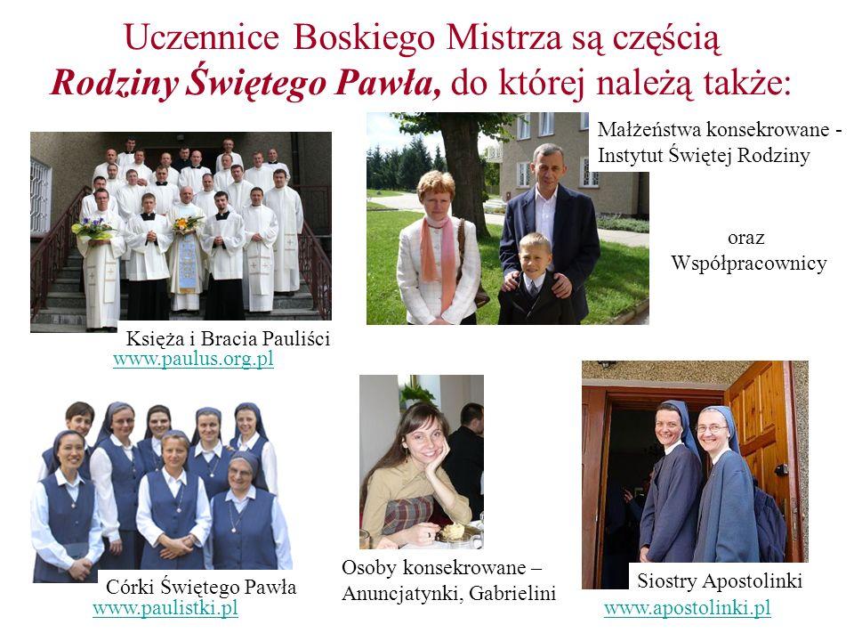 Uczennice Boskiego Mistrza są częścią Rodziny Świętego Pawła, do której należą także: