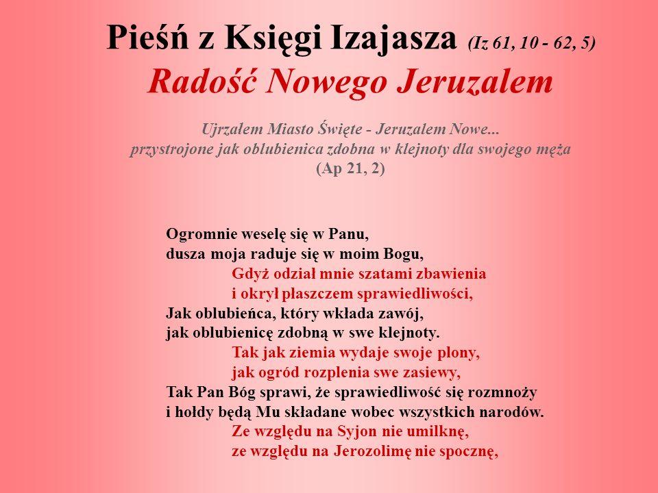 Pieśń z Księgi Izajasza (Iz 61, 10 - 62, 5) Radość Nowego Jeruzalem