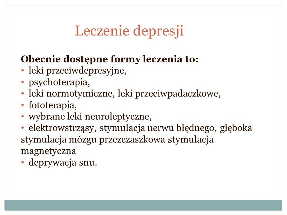 Leczenie depresji Obecnie dostępne formy leczenia to: