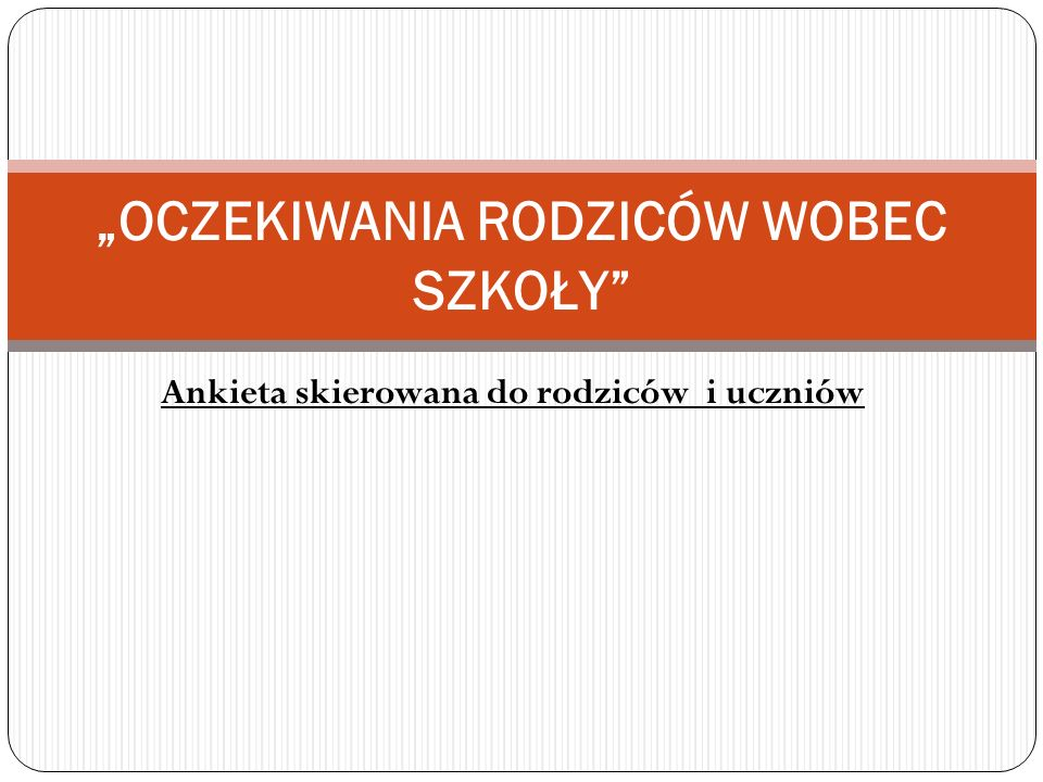 """""""OCZEKIWANIA RODZICÓW WOBEC SZKOŁY"""