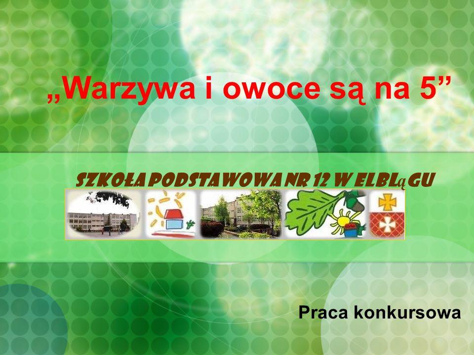"""""""Warzywa i owoce są na 5 Szkoła Podstawowa Nr 12 w Elblągu"""
