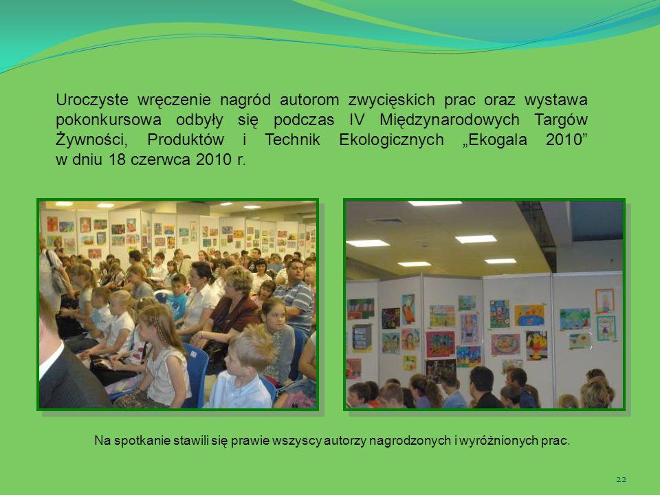 """Uroczyste wręczenie nagród autorom zwycięskich prac oraz wystawa pokonkursowa odbyły się podczas IV Międzynarodowych Targów Żywności, Produktów i Technik Ekologicznych """"Ekogala 2010 w dniu 18 czerwca 2010 r."""
