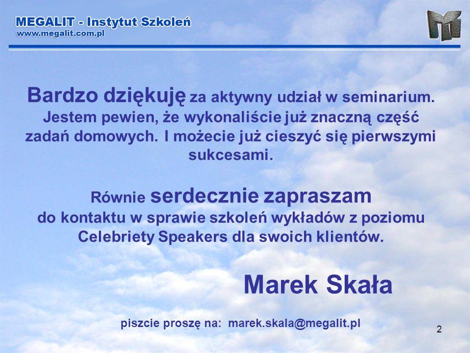 piszcie proszę na: marek.skala@megalit.pl