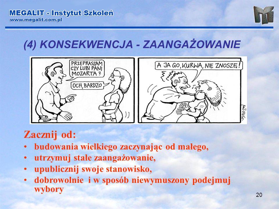 (4) KONSEKWENCJA - ZAANGAŻOWANIE