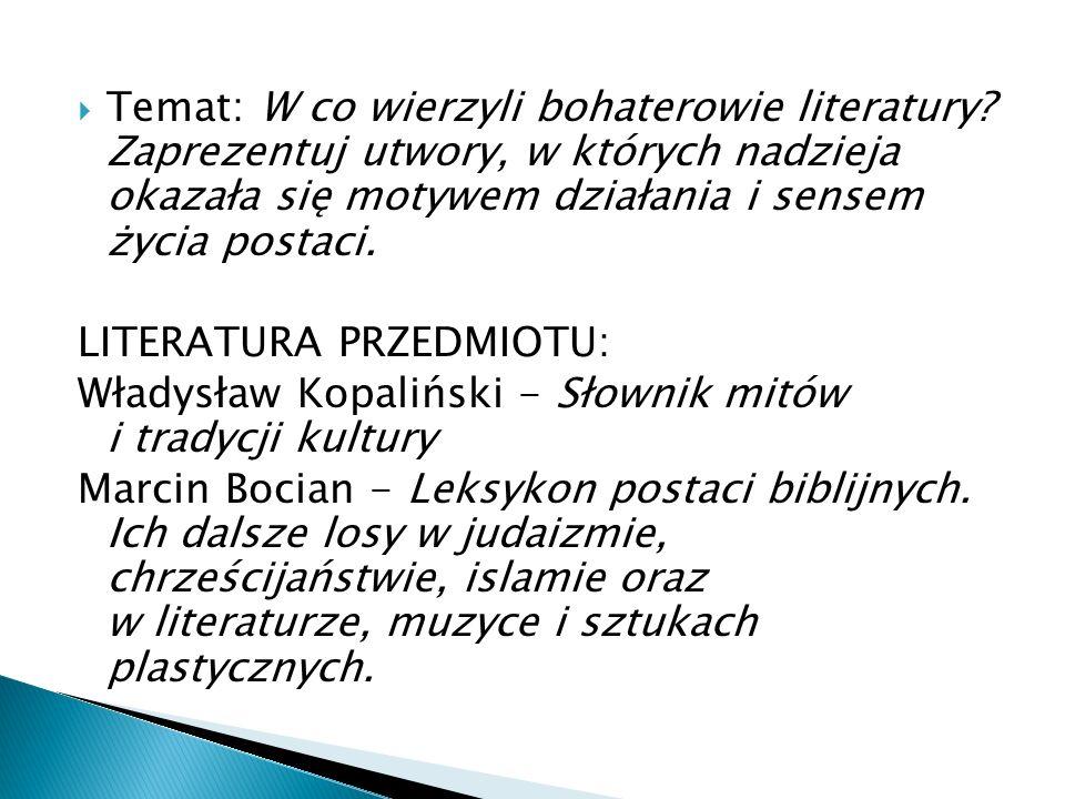 Temat: W co wierzyli bohaterowie literatury