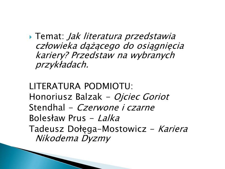 Temat: Jak literatura przedstawia człowieka dążącego do osiągnięcia kariery Przedstaw na wybranych przykładach.