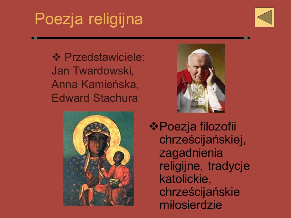 Poezja religijna Przedstawiciele: Jan Twardowski, Anna Kamieńska, Edward Stachura.