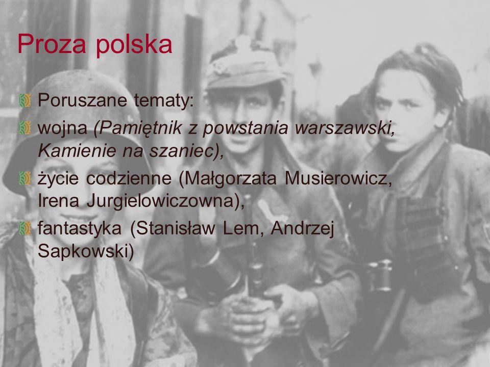 Proza polska Poruszane tematy: