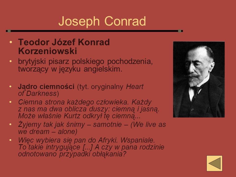 Joseph Conrad Teodor Józef Konrad Korzeniowski