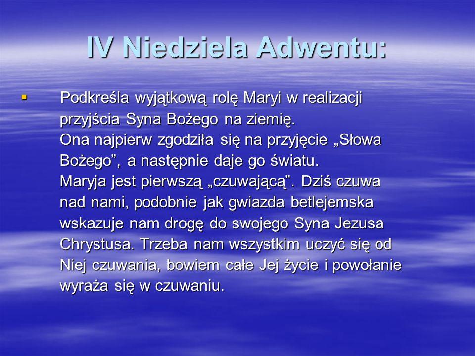 IV Niedziela Adwentu: Podkreśla wyjątkową rolę Maryi w realizacji