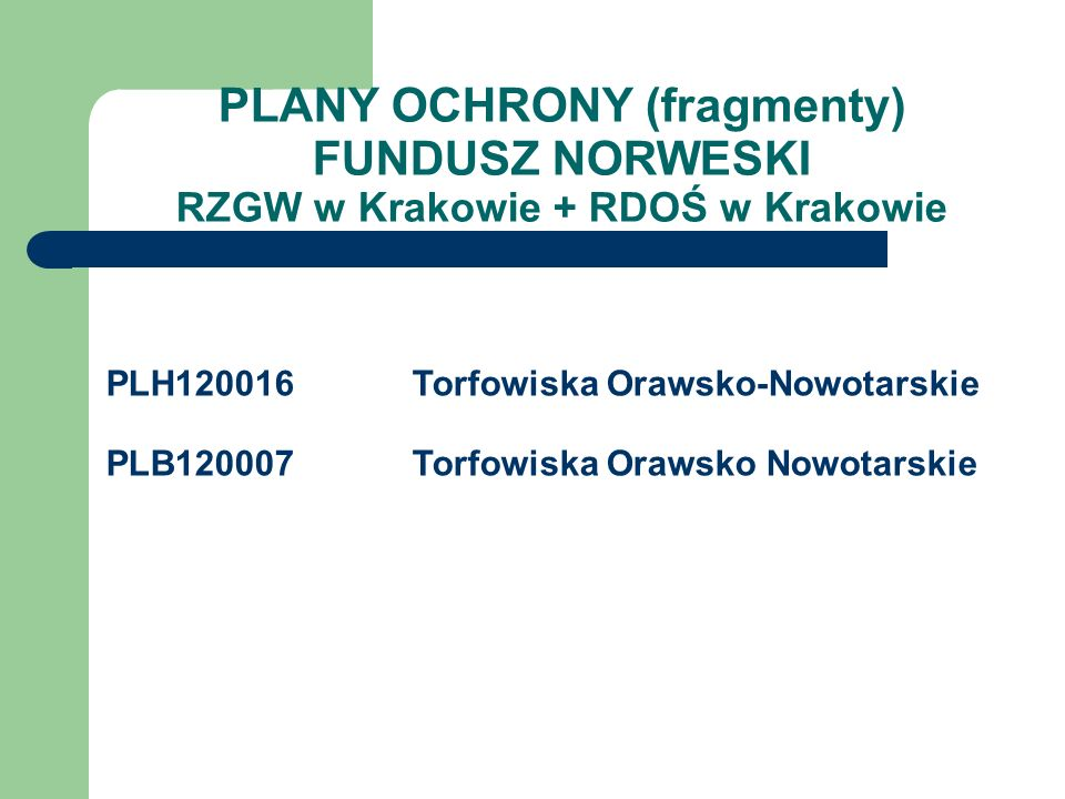PLANY OCHRONY (fragmenty) RZGW w Krakowie + RDOŚ w Krakowie