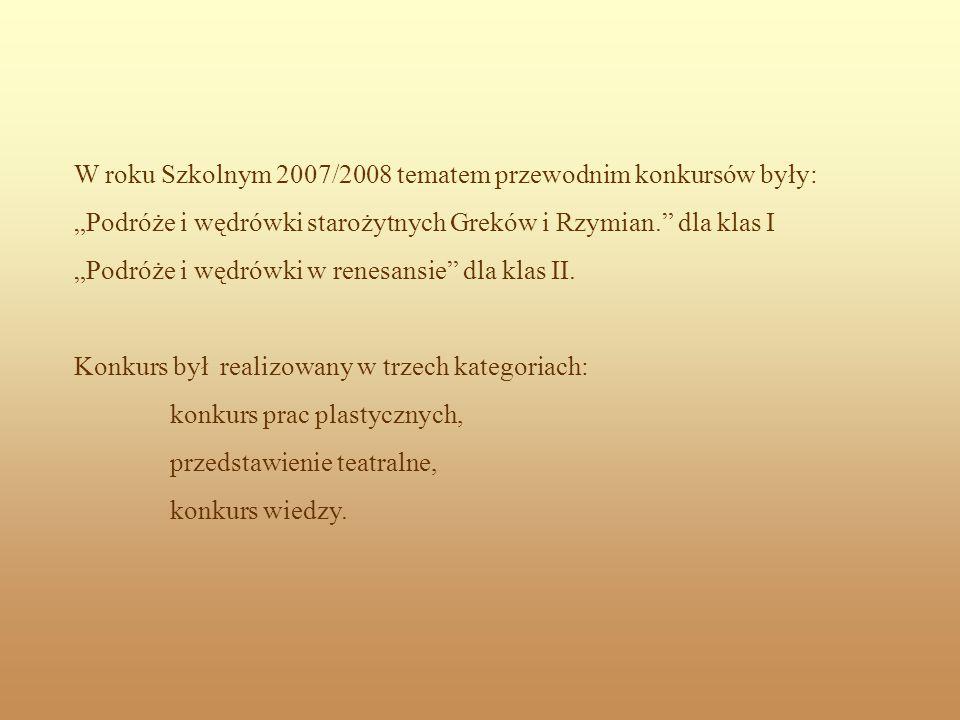 W roku Szkolnym 2007/2008 tematem przewodnim konkursów były: