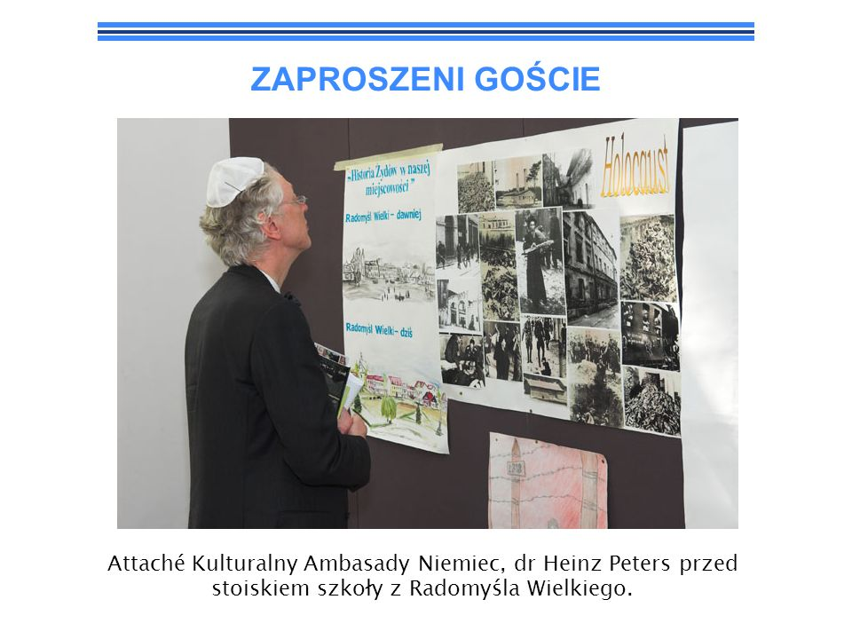 ZAPROSZENI GOŚCIEAttaché Kulturalny Ambasady Niemiec, dr Heinz Peters przed stoiskiem szkoły z Radomyśla Wielkiego.