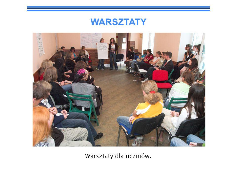 WARSZTATY Warsztaty dla uczniów.