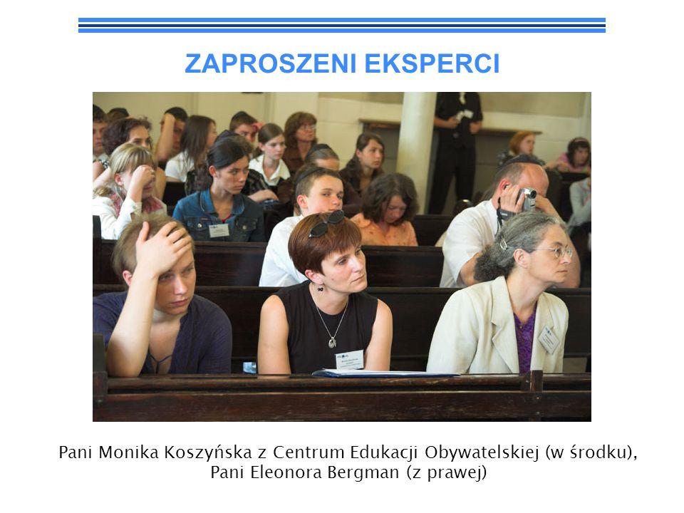 ZAPROSZENI EKSPERCIPani Monika Koszyńska z Centrum Edukacji Obywatelskiej (w środku), Pani Eleonora Bergman (z prawej)