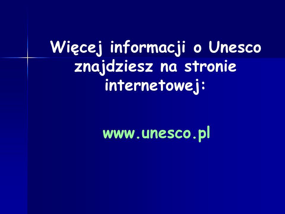 Więcej informacji o Unesco znajdziesz na stronie internetowej: