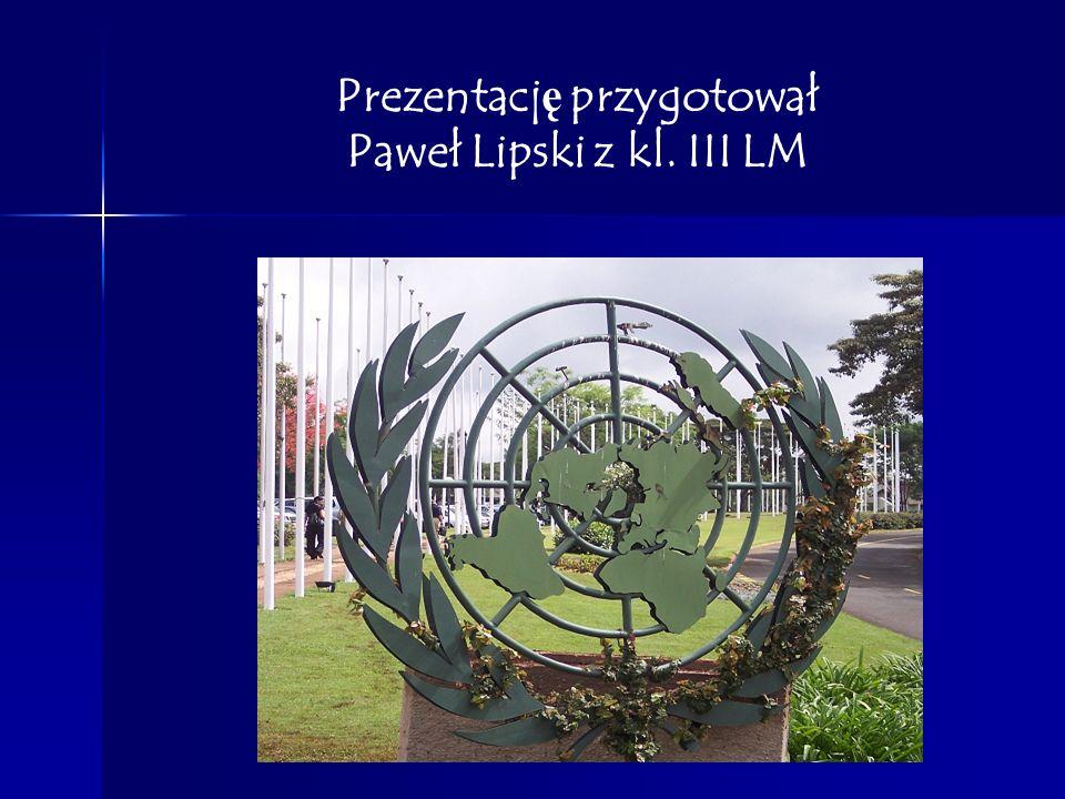 Prezentację przygotował Paweł Lipski z kl. III LM