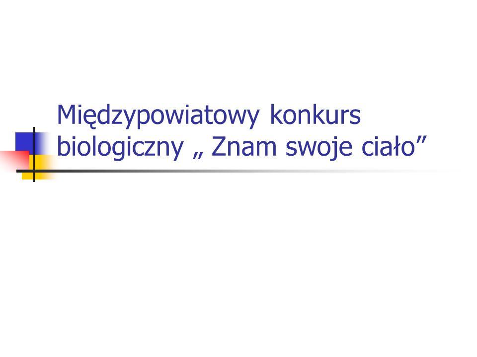 """Międzypowiatowy konkurs biologiczny """" Znam swoje ciało"""
