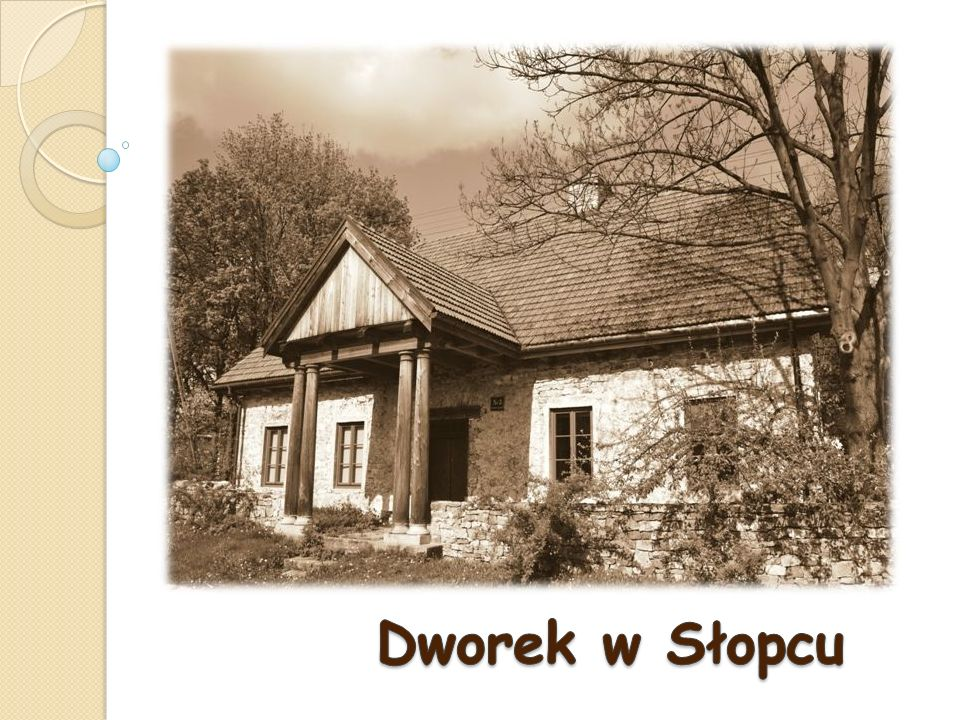 Dworek w Słopcu
