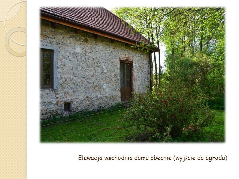 Elewacja wschodnia domu obecnie (wyjście do ogrodu)