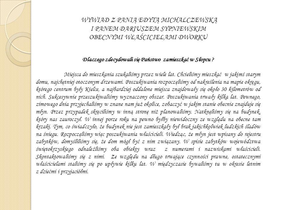 Dlaczego zdecydowali się Państwo zamieszkać w Słopcu