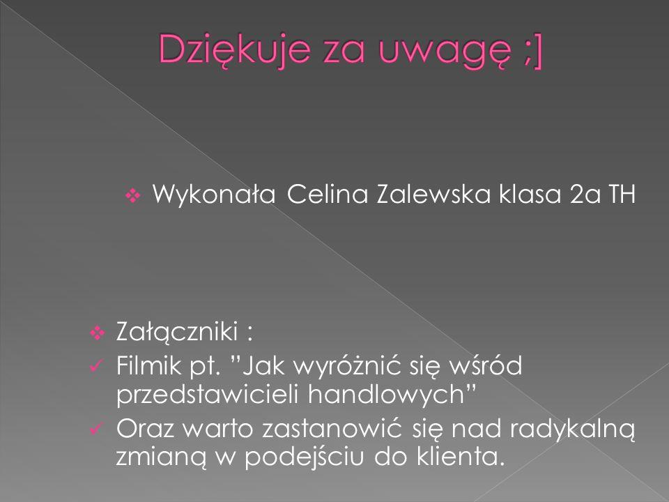 Wykonała Celina Zalewska klasa 2a TH