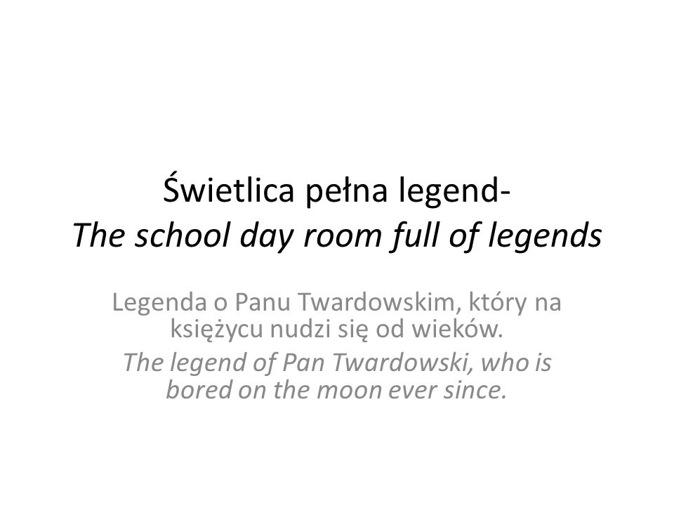 Świetlica pełna legend- The school day room full of legends