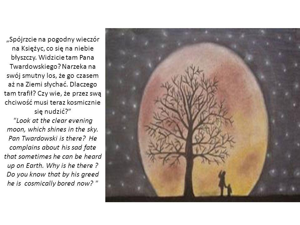 """""""Spójrzcie na pogodny wieczór na Księżyc, co się na niebie błyszczy"""