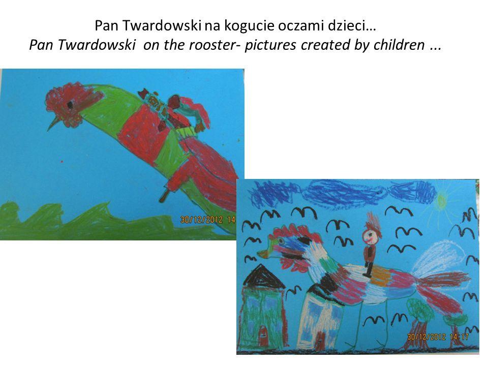 Pan Twardowski na kogucie oczami dzieci… Pan Twardowski on the rooster- pictures created by children ...