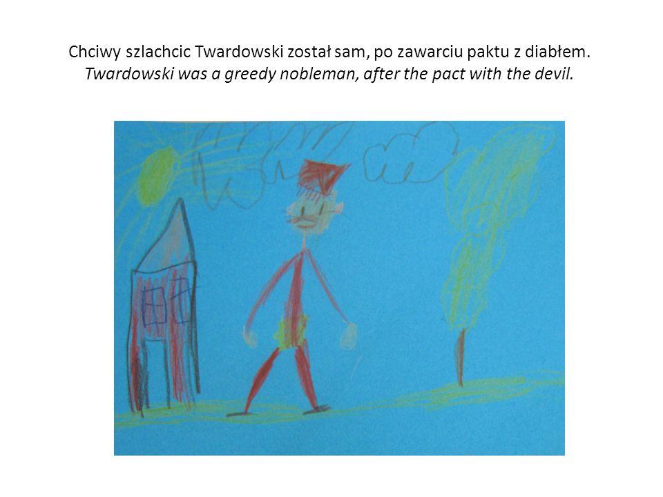 Chciwy szlachcic Twardowski został sam, po zawarciu paktu z diabłem