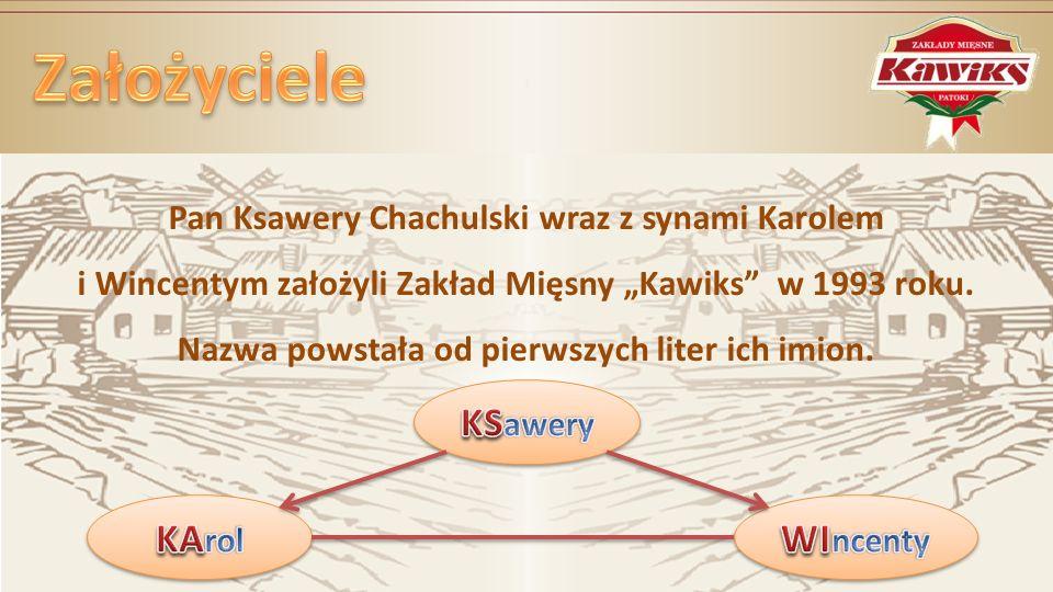 Założyciele KSawery KArol WIncenty