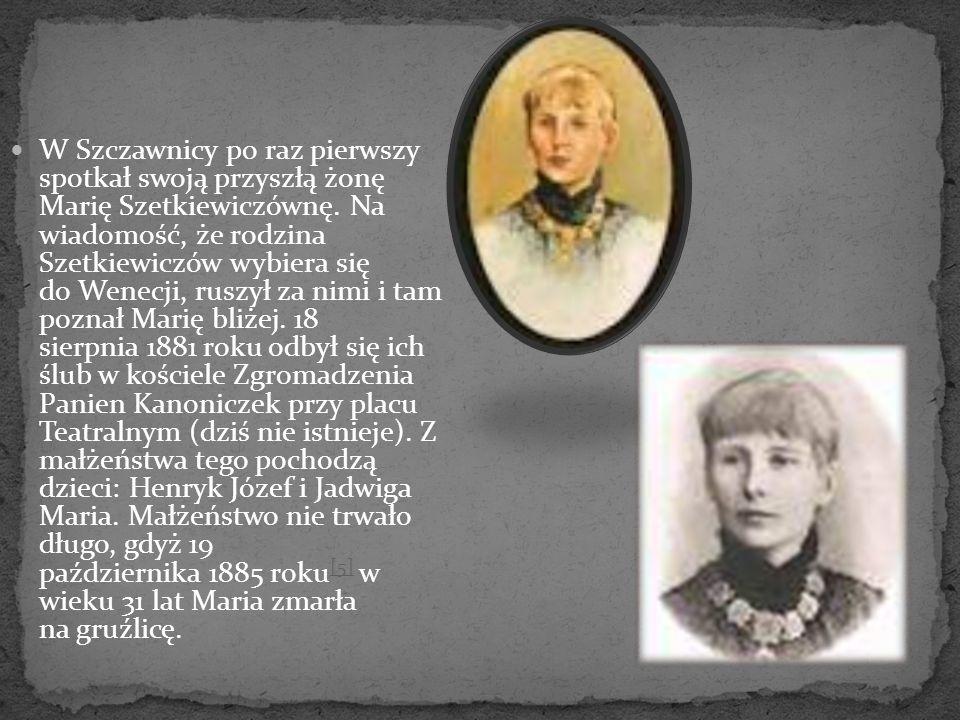 W Szczawnicy po raz pierwszy spotkał swoją przyszłą żonę Marię Szetkiewiczównę.