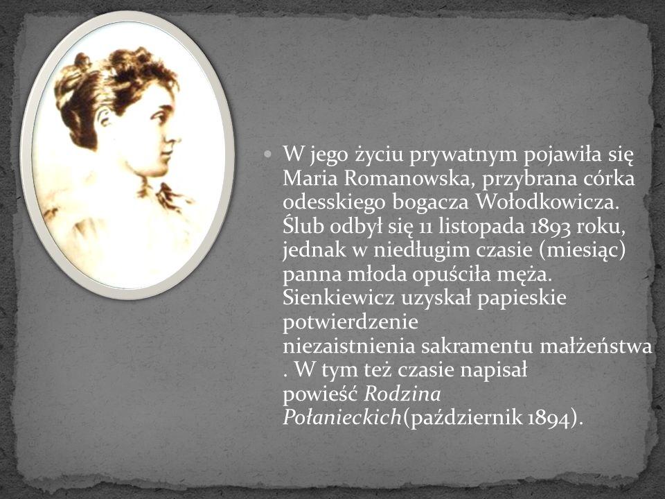 W jego życiu prywatnym pojawiła się Maria Romanowska, przybrana córka odesskiego bogacza Wołodkowicza.