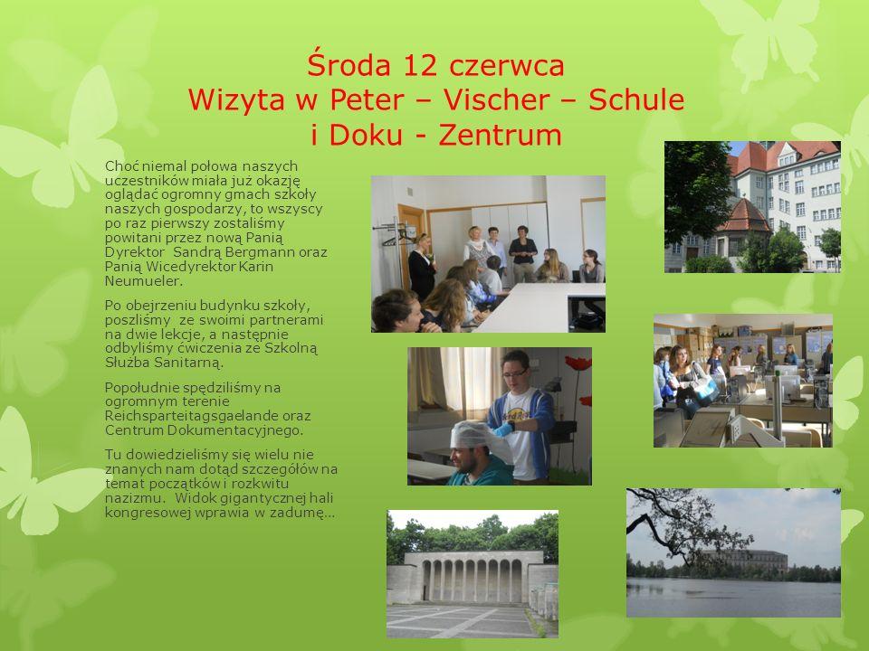 Środa 12 czerwca Wizyta w Peter – Vischer – Schule i Doku - Zentrum