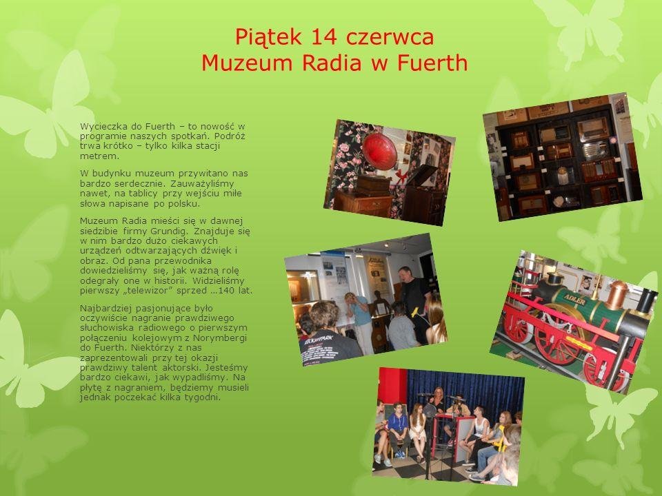 Piątek 14 czerwca Muzeum Radia w Fuerth